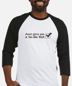 Just give me a to-do list Baseball Jersey