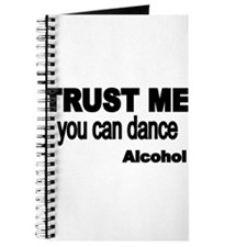 Trust me..you can dance-ALCOHOL Journal