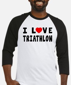 I Love Triathlon Baseball Jersey