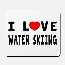 I Love Water Skiing Mousepad