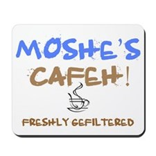 MOSHES GEFILTERED COFFEE Mousepad