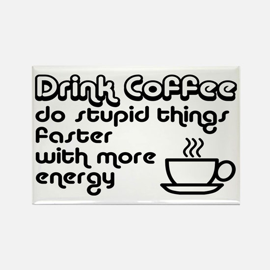 Drink Coffee Cute and Funny Rectangle Magnet