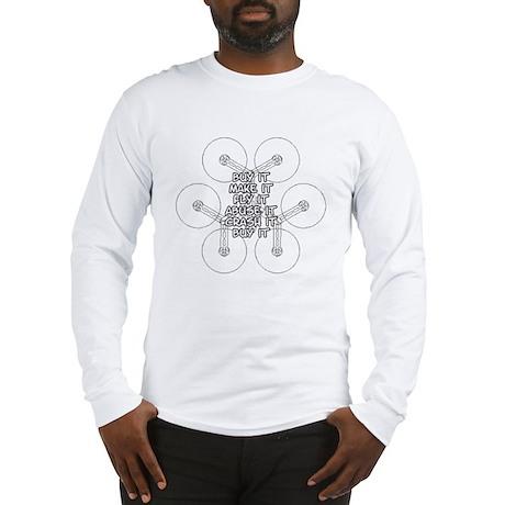 Buy it, Make it, Fly it, Abuse Long Sleeve T-Shirt