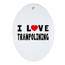 I Love Trampolining Ornament (Oval)