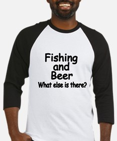 Fishing and Beer. What else is there? Baseball Jer