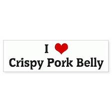 I Love Crispy Pork Belly Bumper Bumper Sticker
