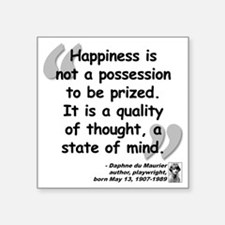 """Maurier Happiness quote Square Sticker 3"""" x 3"""""""