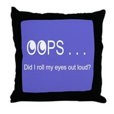 Oops . . . Rolling Eyes Throw Pillow