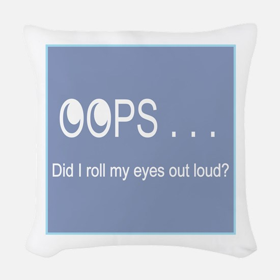 Oops . . . Rolling Eyes Woven Throw Pillow