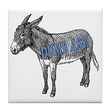 dumbass-b Tile Coaster
