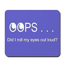 Oops Rolling Eyes Mousepad