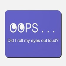 Oops Rolling Eyes Mousepad