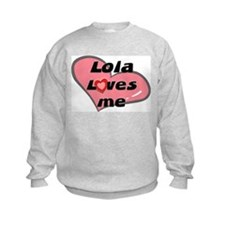 lola loves me Sweatshirt