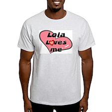 lola loves me T-Shirt
