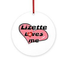 lizette loves me  Ornament (Round)