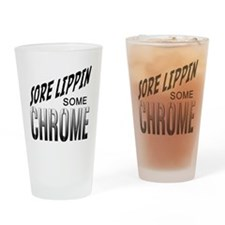 sore lippin some chrome Drinking Glass