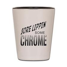 sore lippin some chrome Shot Glass