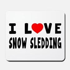 I Love Snow Sledding Mousepad
