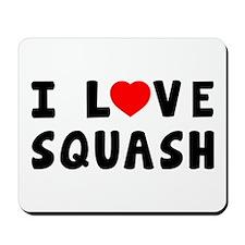 I Love Squash Mousepad