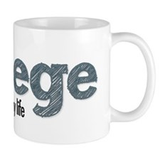 College The Best Years of my life Mug