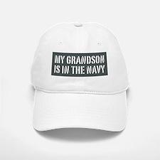 My Grandson is in the Navy Baseball Baseball Cap