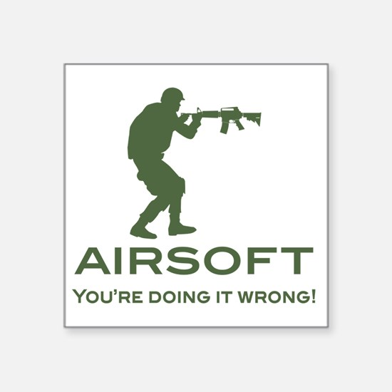 """your doing it wrong - OD Square Sticker 3"""" x 3"""""""