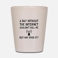 Risk It Internet Shot Glass