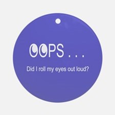Oops . . . Rolling Eyes Ornament (Round)