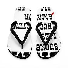 wht_obama_sucks_all_above Flip Flops