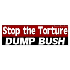 Dump Bush Stop the Torture Bumper Bumper Sticker