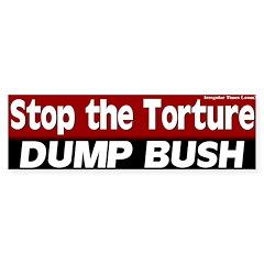 Dump Bush Stop the Torture Bumper Bumper Sticker