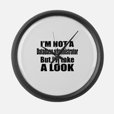 I Am Not Database administrator B Large Wall Clock