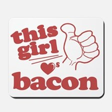 Girl Loves Bacon Mousepad