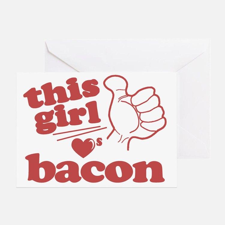 Girl Loves Bacon Greeting Card