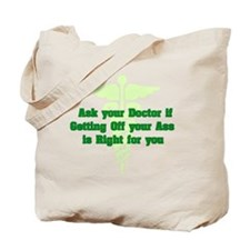 Ask Your Doctor Green Tote Bag