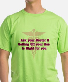 Ask Your Doctor T-Shirt