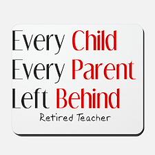 every child parent RETIRED TEACHER Mousepad