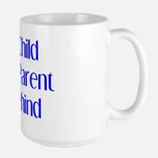 every child parent left behind Mug