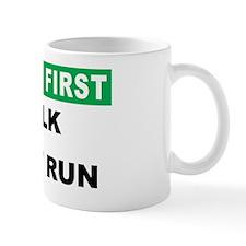 Safety First Walk Dont Run Small Mug