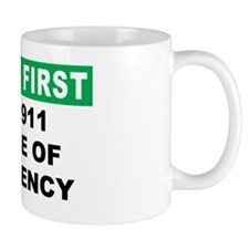 Safety First Dial 911 In Case Of Emerge Mug