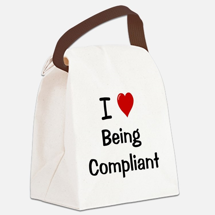I Love Being Compliant Canvas Lunch Bag