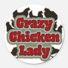 crazychickenladyshirt2 Round Car Magnet
