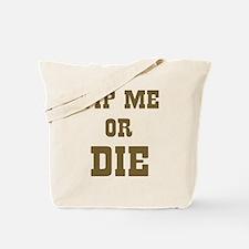 Tip Me or Die Tote Bag