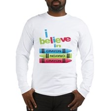 I believe in colors! Long Sleeve T-Shirt