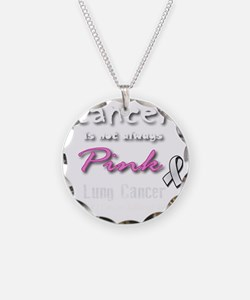 Cancer is Not Always Pink! L Necklace
