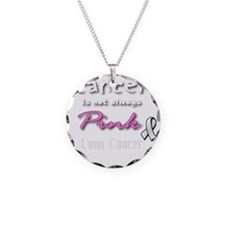 Cancer is Not Always Pink! L Necklace Circle Charm