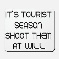 Its tourist season shoot them at will Mousepad