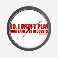 No, I Won't Play Your Lame Ass Requests Wall Clock