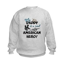 My Daddy is a Real American H Sweatshirt