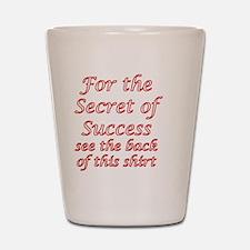 Secret Of Success Shot Glass